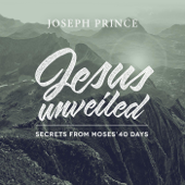 Jesus Unveiled: Secrets from Moses' 40 Days