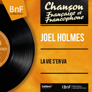Joël Holmes - La vie s'en va feat. André Livernaux et son orchestre [Mono Version] - EP