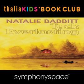 Thalia Kids' Book Club: 40th Anniversary of Tuck Everlasting with Natalie Babbitt audiobook