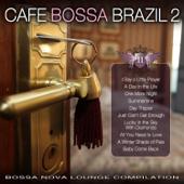 Café Bossa Brazil, Vol. 2: Bossa Nova Lounge Compilation