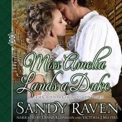 Miss Amelia Lands a Duke: The Caversham Chronicles Book 0 (Unabridged)