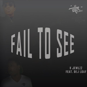 Fail to See (feat. Dej Loaf) - Single Mp3 Download