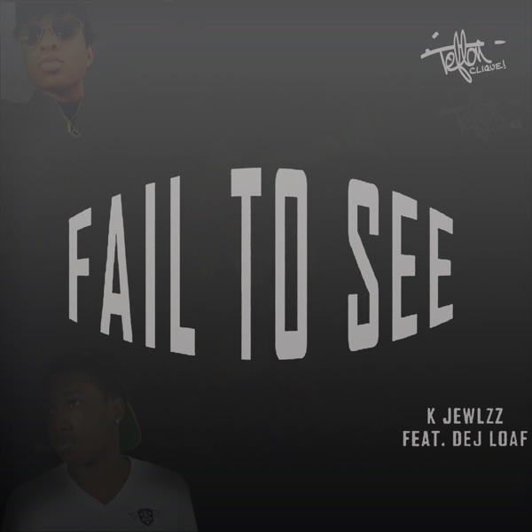 Fail to See (feat. Dej Loaf) - Single
