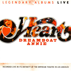 Heart - Dreamboat Annie (Live)