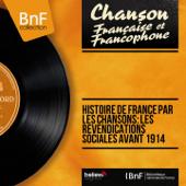 Histoire de France par les chansons: Les revendications sociales avant 1914 (Mono Version) - EP