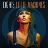 Little Machines, Lights