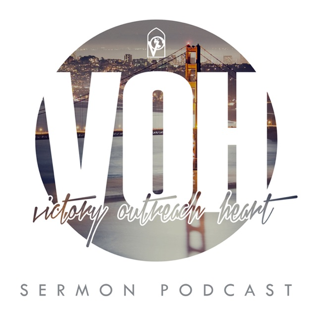 Vo Heart Sermon Podcast By Victory Outreach Heart Church On