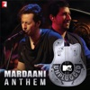 Mardaani Anthem MTV Unplugged