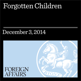 Forgotten Children: What Romania Can Tell Us About Institutional Care (Unabridged) audiobook