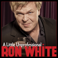 Ron White - A Little Unprofessional artwork