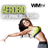 Aerobic Hits Spring 2015 Session (60 Minutes Non-Stop Mixed Compilation for Fitness & Workout 135 - 150 BPM)