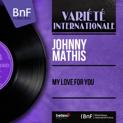 My Love for You (feat. Ralph Burns and His Orchestra) [Mono Version] - EP - Johnny Mathis