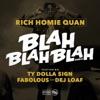Blah Blah Blah (Remix) [feat. Fabolous, Ty Dolla $ign & DeJ Loaf] - Single, Rich Homie Quan