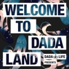 Dada Life Presents: Welcome to Dada Land