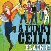 Black 47 - Oh Maureen