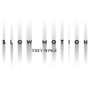 Slow Motion - Trey Songz