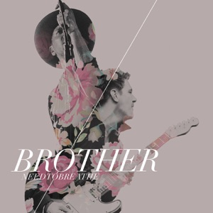 NEEDTOBREATHE - Brother feat. Gavin DeGraw