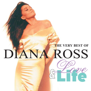 Diana Ross - Love and Life: The Very Best of Diana Ross