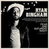 Fear and Saturday Night - Ryan Bingham