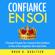 Noah K. Gaultier - Confiance en Soi: 3 puissants principes pour construire votre confiance et pour augmenter votre auto-estime (Unabridged)
