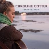 Caroline Cotter - Dreaming as I Do