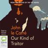 John le Carré - Our Kind of Traitor (Unabridged) artwork
