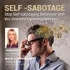 Self-Sabotage: Stop Self Sabotaging Behaviour With This Powerful Hypnosis Session - Sue Peckham & James Holmes