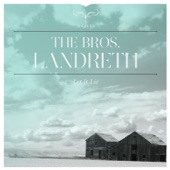 The Bros. Landreth - I Am the Fool