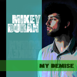 Mikey Duran - My Demise