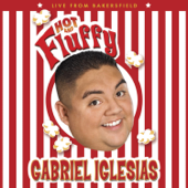 Hot And Fluffy-Gabriel Iglesias