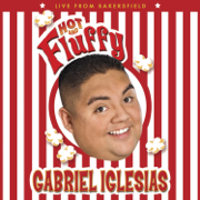 Hot and Fluffy - Gabriel Iglesias - Gabriel Iglesias
