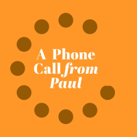 Podcast cover art of A Phone Call From Paul