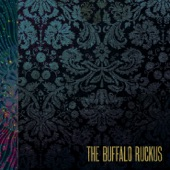 The Buffalo Ruckus - Even On the Darker Days