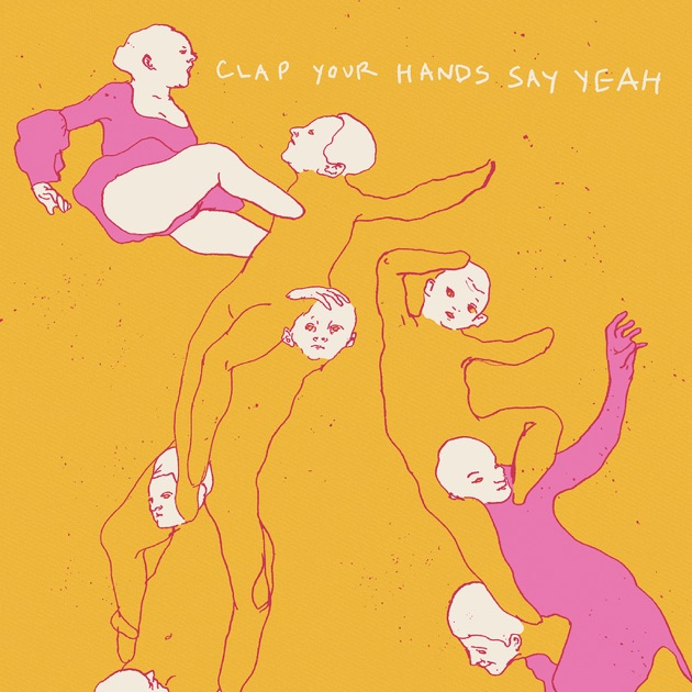 Clap Your Hands Say Yeah: The Skin of My Yellow Country Teeth