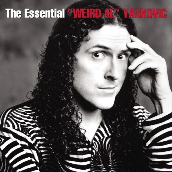 """The Essential Weird Al Yankovic by """"Weird Al"""" Yankovic"""