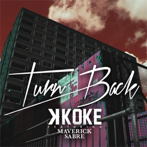 Turn Back (feat. Maverick Sabre) - Single Mp3 Download