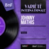 Warm (feat. Percy Faith et son orchestre & Ray Conniff et son orchestre) [Mono Version] - EP, Johnny Mathis