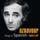 Aznavour Sings In Spanish: Best of Charles Aznavour
