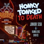 Junior Sisk & Ramblers Choice - Honky-Tonked to Death