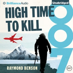 High Time to Kill: James Bond Series, Book 32 (Unabridged)