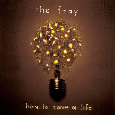 How to Save a Life (New Version) - The Fray song