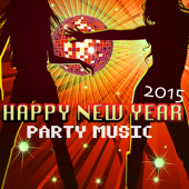 Happy New Year Party Music - 2015 New Years Eve Themes, Electonic Ambient Background Songs