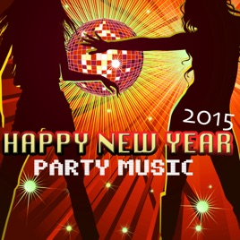 happy new year party music 2015 new years eve themes electonic ambient background songs