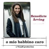 O Mio Babbino Caro Benedicte Årving & Terje Baugerød - Benedicte Årving & Terje Baugerød