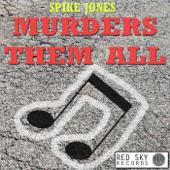 Murders Them All (Digitally Remastered)
