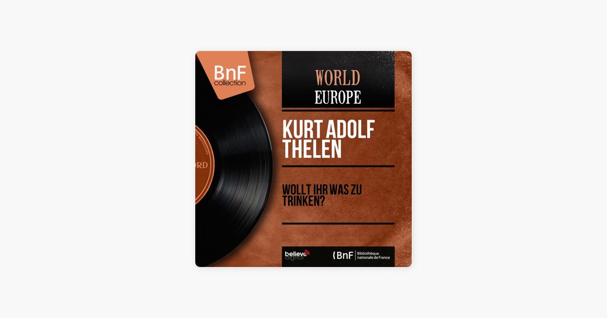 Wollt ihr was zu trinken? (Mono Version) - Single by Kurt Adolf ...