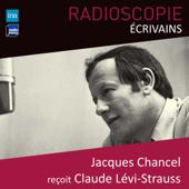 Radioscopie (Écrivains): Jacques Chancel reçoit Claude Lévi-Strauss