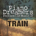 Piano Dreamers Perform the Music of Train