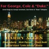 For George, Cole and Duke, Harry Allen