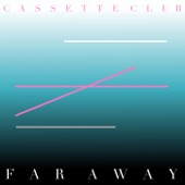 Cassette Club - Far Away